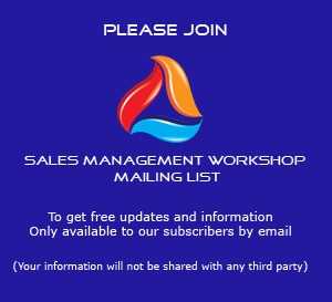 Subscribe to Sales Management Workshop mailing list for sales management training information