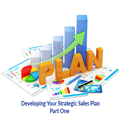 Developing Your Strategic Sales Plan  For Sales Management